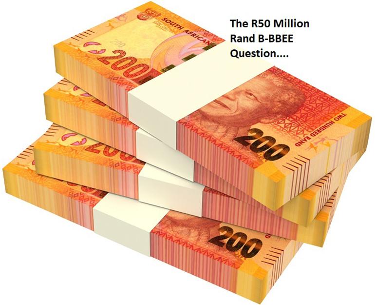 The R50 Million B-BBEE Question